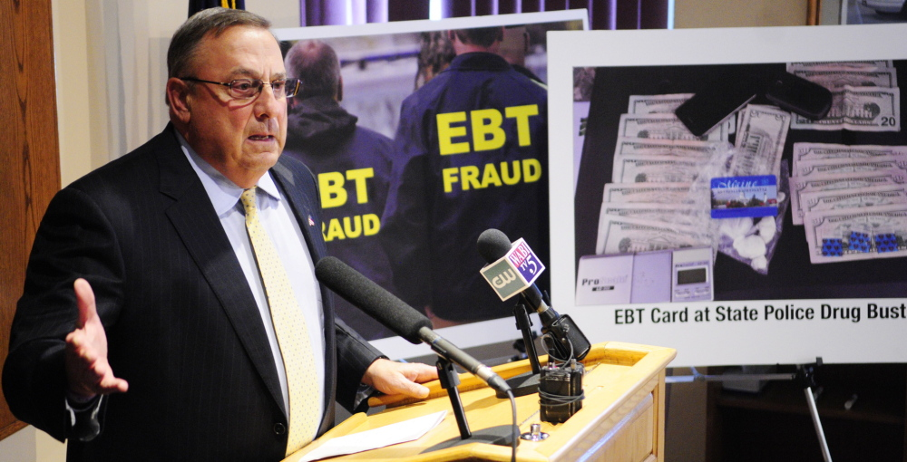 """Gov. LePage speaks Wednesday at the Maine Criminal Justice Academy in Vassalboro: """"The real problem is that we in the state of Maine allow people to use EBT cards as debit cards."""""""
