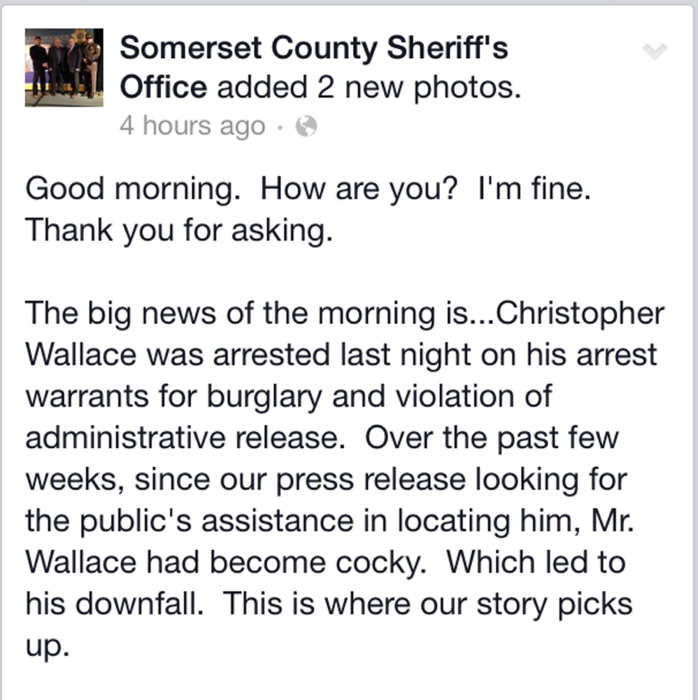 A screenshot of part of a posting on the Somerset County Sheriff's Office Facebook page which described the arrest of Christopher Wallace, who they said revealed his location in Snapchat posts.